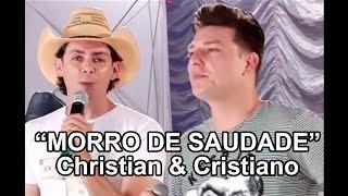 """""""MORRO DE SAUDADE"""" com CHRISTIAN & CRISTIANO"""