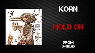 Korn - Hold On [Lyrics Video]