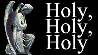 Holy, Holy, Holy - Christian Hymn with Lyrics