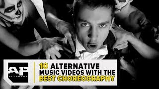 10 Alternative Music Videos with the Best Choreography