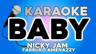 Baby - Nicky Jam X Farruko X Amenazzy KARAOKE con LETRA