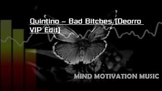 Quintino – Bad Bitches [Deorro VIP Edit]
