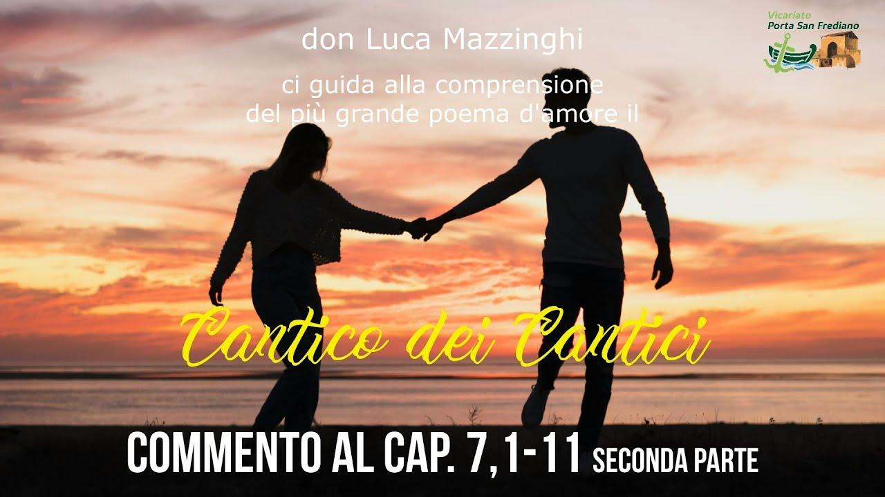 don Luca Mazzinghi – Cantico dei Cantici – 15 – Commento a Ct 7, 1-11 seconda parte
