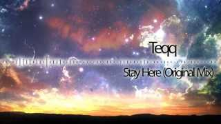 Teqq - Stay Here (Original Mix)