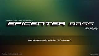 El Veterano - Salsa Sonidera Epicenter Bass