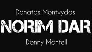 Donny Montell (Donatas Montvydas) - Norim Dar  (new song 2012)