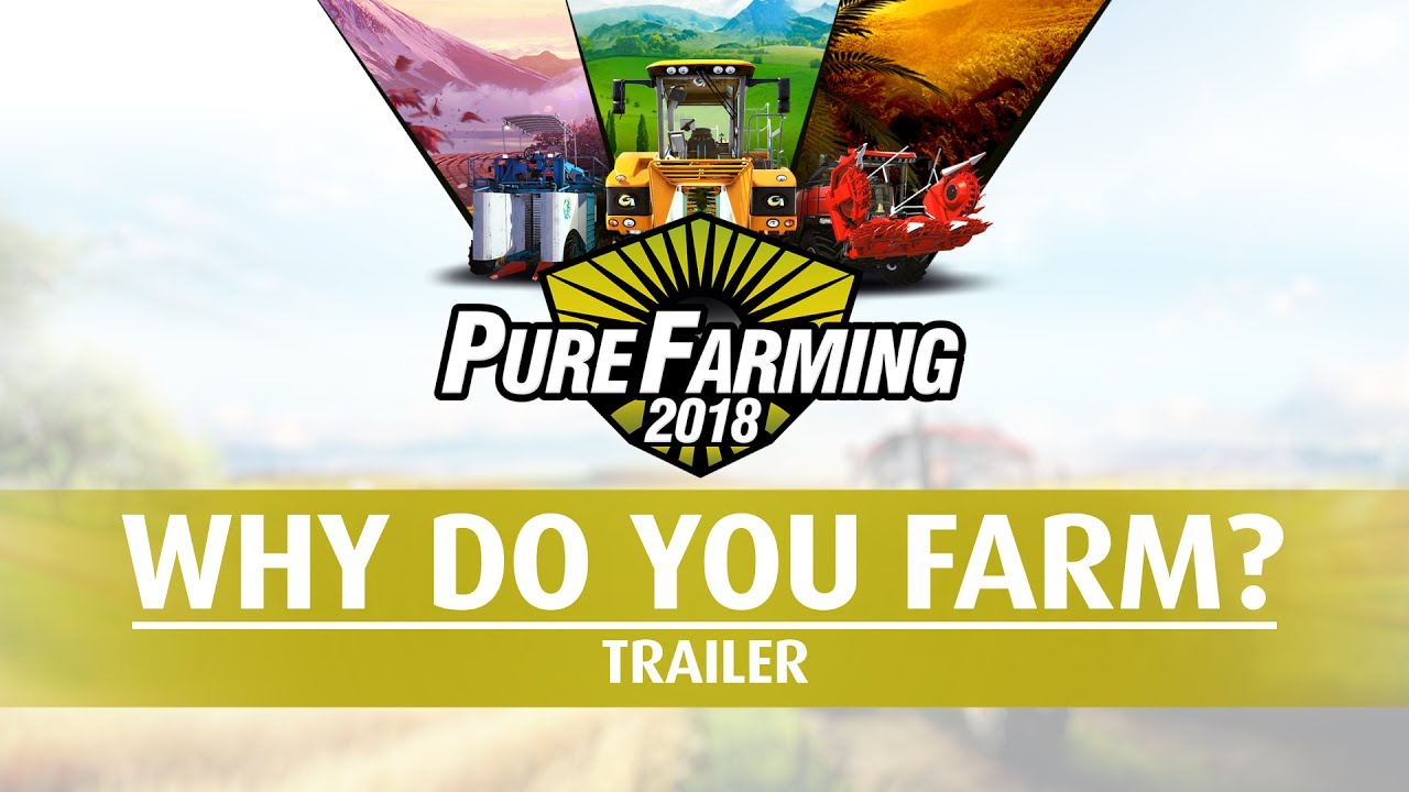 Pure Farming 2018 - Why do you farm?