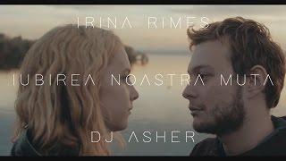Irina Rimes - Iubirea noastră mută (DJ Asher Remix)