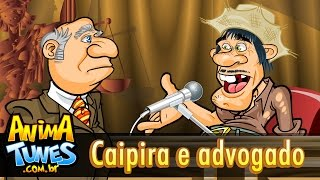 Piada Tunes - Caipira e advogado - ANIMATUNES