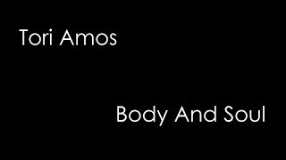 Tori Amos - Body And Soul (lyrics)
