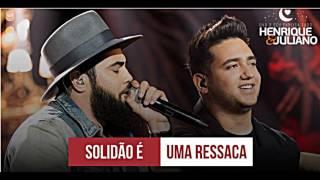 Henrique e Juliano   Solidão É Uma Ressaca 2017