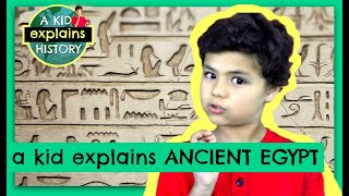 ANCIENT EGYPT FOR KIDS - A Kid Explains History Ep 2