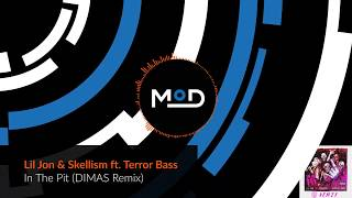 Lil Jon & Skellism ft. Terror Bass - In The Pit (DIMAS Remix)