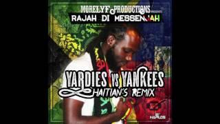 Rajah Di Messenjah - Yardies vs. Yankees (Haitians Remix) (Official Audio) | Prod. Morelyf INC