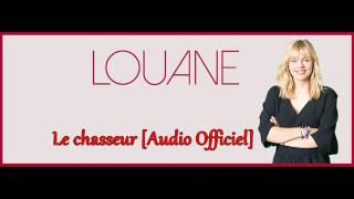Louane - Le chasseur [Audio Officiel]