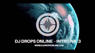 Dj Drops Online - INTRO NR.3  ( Professional intro opener )