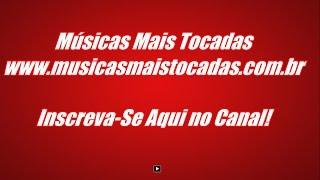Músicas Mais Tocadas - MPB 2017 Música Popular Brasileira e Lançamentos