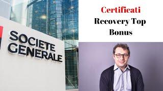 Da Société Générale 20 Recovery TOP Bonus: ecco le nostre scelte