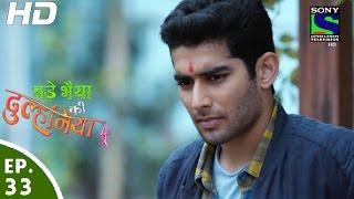 Bade Bhaiyya Ki Dulhaniya - बड़े भैया की दुल्हनिया - Episode 33 - 31st August, 2016 width=
