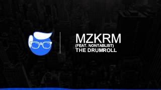 MZKRM - The Drumroll (Feat. Nontablist)