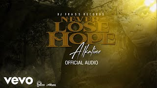 Alkaline - Never Lose Hope