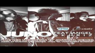 Juno Ft Angel   Khriz ME VEO MEJOR SIN TI (Official Remix)  Romantico