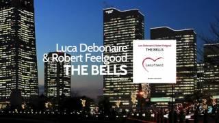 Luca Debonaire & Robert Feelgood - The Bells (Original Mix)