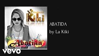 La Kiki - ABATIDA (AUDIO)
