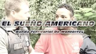Banda Territorial De Monterrey - El Sueño Americano (Lirycs)