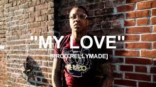 "[FREE] ""My Love"" Lil Durk x YFN Lucci Type Beat (Prod.RellyMade x JTK)"