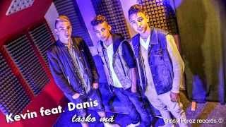 Kevin feat. Danis - lásko má █▬█ █ ▀█▀ ( OFFICIAL ) 2015