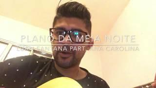 Luan Santana - Plano da Meia Noite ft Ana Carolina (1977) cover Daniel Soarez