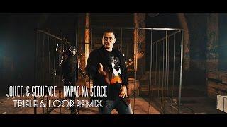 Joker & Sequence - Napad na Serce (Tr!Fle & LOOP Remix) NOWOŚĆ 2017