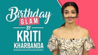 GRWM: Kriti Kharbanda's Birthday Makeup Tutorial   Fashion   Pinkvilla