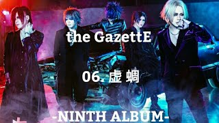 the GazettE - 06.虚蜩 [NINTH ALBUM]