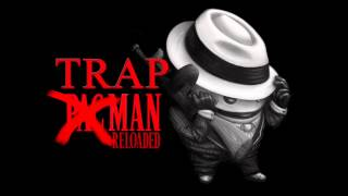 Trap Man (Pac Man Trap Remix)