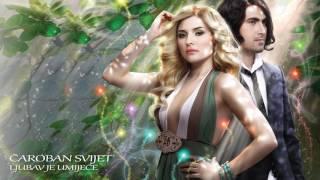 Čaroban svijet - Ljubav je umijeće - (Audio 2017)