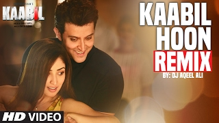 KAABIL HOON (Remix) | DJ Aqeel Ali |  Hrithik Roshan, Yami Gautam | T-Series
