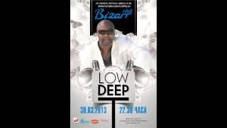 Low Deep T in Club Bizarr 30/03/2013