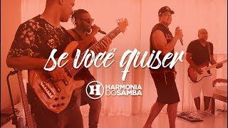 Harmonia do Samba - Se Você Quiser (Clipe Oficial)
