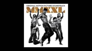 Magic Mike XXL Soundtrack - Sex You  (Bando Jonez)