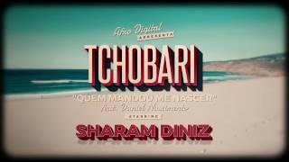 """""""Quem Mandou Me Nascer"""" Tchobari ft. Daniel Nascimento, starring Sharam Diniz"""