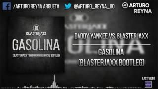 Daddy Yankee - Gasolina (Blasterjaxx Bootleg) (Extended Edit)