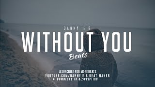 """Without You"" - Sad Piano x Drums Instrumental Free"