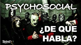 Slipknot - Psychosocial ¿Cual es el mensaje de la canción?