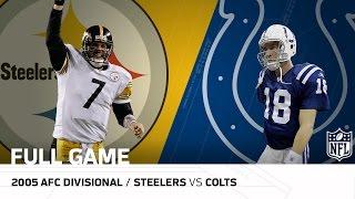 Steelers vs. Colts: Big Ben Upsets Peyton Manning   2005 AFC Divisional Playoffs   NFL Full Game