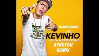 Mc Kevinho - Olha explosao (BlackBounce Afroton Remix)