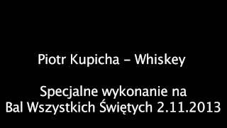 Piotr Kupicha  - Whiskey