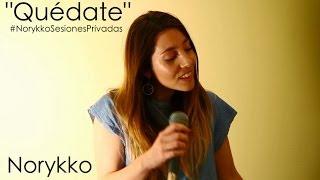 """Norykko - """"Quédate"""" (Sesiones Privadas)"""