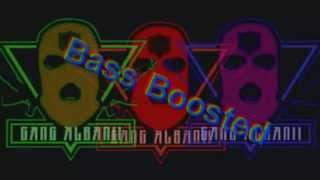 Gang Albanii - Napad na bank [BassBoosted]